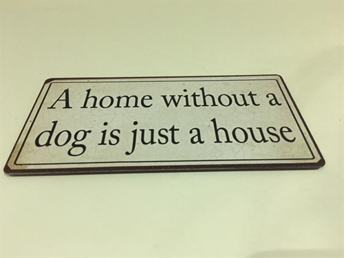 Magnet   A home without a dog is just a house